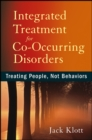 Integrated Treatment for Co-Occurring Disorders : Treating People, Not Behaviors - eBook