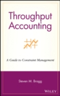 Throughput Accounting : A Guide to Constraint Management - eBook