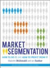 Market Segmentation : How to Do It and How to Profit from It - Book
