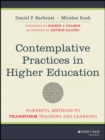 Contemplative Practices in Higher Education : Powerful Methods to Transform Teaching and Learning - Book