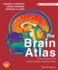 The Brain Atlas : A Visual Guide to the Human Central Nervous System - Book