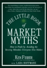 The Little Book of Market Myths : How to Profit by Avoiding the Investing Mistakes Everyone Else Makes - eBook
