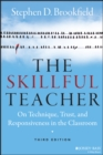 The Skillful Teacher : On Technique, Trust, and Responsiveness in the Classroom - Book