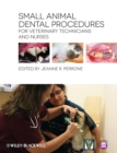 Small Animal Dental Procedures for Veterinary Technicians and Nurses - eBook