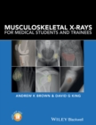 Musculoskeletal X-Rays for Medical Students and Trainees - eBook