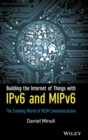 Building the Internet of Things with IPv6 and MIPv6 : The Evolving World of M2M Communications - Book