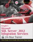 Knight's Microsoft SQL Server 2012 Integration Services 24-Hour Trainer - eBook