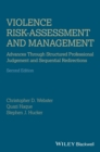 Violence Risk - Assessment and Management : Advances Through Structured Professional Judgement and Sequential Redirections - eBook