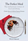 The Perfect Meal - the Multisensory Science of    Food and Dining - Book