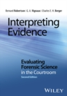 Interpreting Evidence : Evaluating Forensic Science in the Courtroom - Book