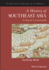A History of Southeast Asia : Critical Crossroads - Book