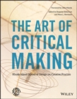 The Art of Critical Making : Rhode Island School of Design on Creative Practice - Book