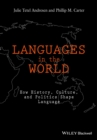 Languages In The World : How History, Culture, and Politics Shape Language - Book