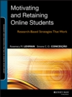 Motivating and Retaining Online Students : Research-Based Strategies That Work - Book