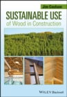 Sustainable Use of Wood in Construction - Book