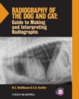 Radiography of the Dog and Cat : Guide to Making and Interpreting Radiographs - Book