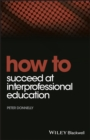 How to Succeed at Interprofessional Education - eBook