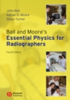 Ball and Moore's Essential Physics for Radiographers - eBook