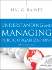 Understanding and Managing Public Organizations - Book