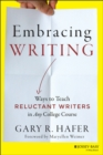 Embracing Writing : Ways to Teach Reluctant Writers in Any College Course - eBook