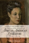 The Wiley Blackwell Anthology of African American Literature, Volume 1 : 1746 - 1920 - eBook