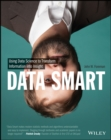 Data Smart : Using Data Science to Transform Information into Insight - Book