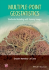 Multiple-point Geostatistics : Stochastic Modeling with Training Images - eBook
