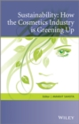 Sustainability : How the Cosmetics Industry is Greening Up - eBook