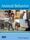 Animal Behavior for Shelter Veterinarians and Staff - Book