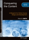Conquering the Content : A Blueprint for Online Course Design and Development - Book