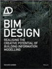 BIM Design : Realising the Creative Potential of Building Information Modelling - eBook