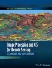 Image Processing and GIS for Remote Sensing : Techniques and Applications - eBook