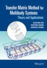 Transfer Matrix Method for Multibody Systems : Theory and Applications - Book