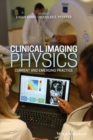Clinical Imaging Physics : Current and Emergency Practice - Book