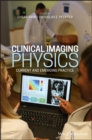 Clinical Imaging Physics : Current and Emergency Practice - eBook