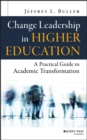 Change Leadership in Higher Education : A Practical Guide to Academic Transformation - eBook
