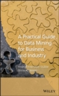 A Practical Guide to Data Mining for Business and Industry - eBook