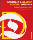 Becoming a Graphic and Digital Designer : A Guide to Careers in Design - Book