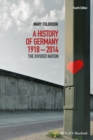A History of Germany 1918 - 2014 : The Divided Nation - Book