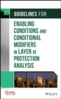Guidelines for Enabling Conditions and Conditional Modifiers in Layer of Protection Analysis - eBook