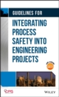 Guidelines for Integrating Process Safety into Engineering Projects - eBook