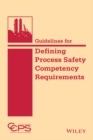 Guidelines for Defining Process Safety Competency Requirements - Book