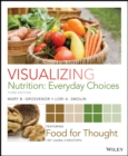 Visualizing Nutrition : Everyday Choices - eBook