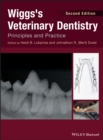Wiggs's Veterinary Dentistry : Principles and Practice - Book