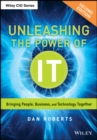 Unleashing the Power of IT : Bringing People, Business, and Technology Together - eBook