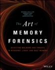 The Art of Memory Forensics : Detecting Malware and Threats in Windows, Linux, and Mac Memory - Book