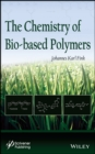 The Chemistry of Bio-based Polymers - eBook