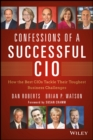 Confessions of a Successful CIO : How the Best CIOs Tackle Their Toughest Business Challenges - eBook
