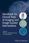 Handbook for Clinical Trials of Imaging and Image-Guided Interventions - eBook