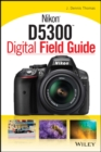 Nikon D5300 Digital Field Guide - Book